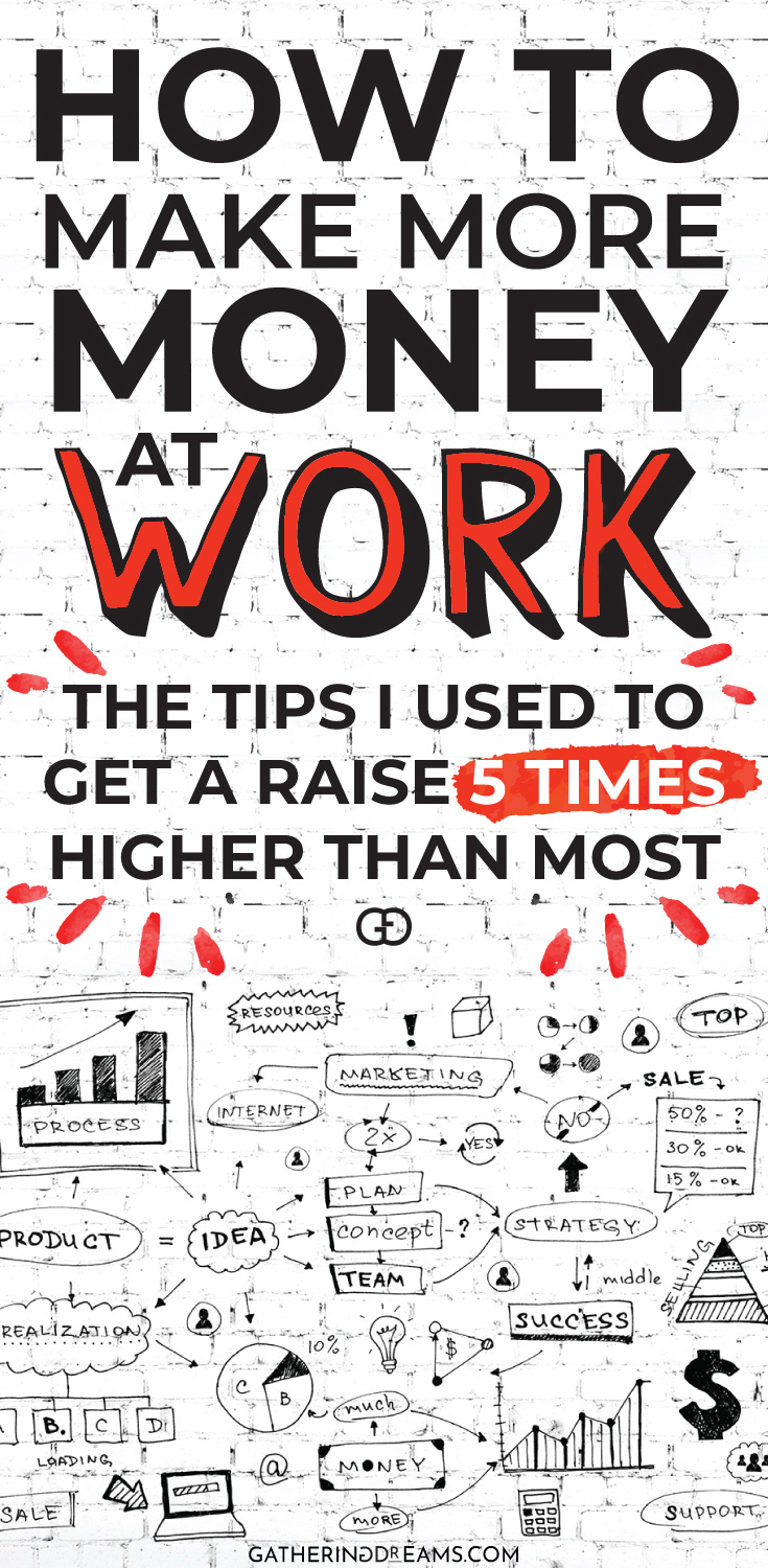 Did you know that one of the easiest ways to make more money is to get a raise at work? Here I share my proven tips to get a raise! Find out how to get a raise that is 5 times as high as the average raise that people get! #makemoney #career #job #work