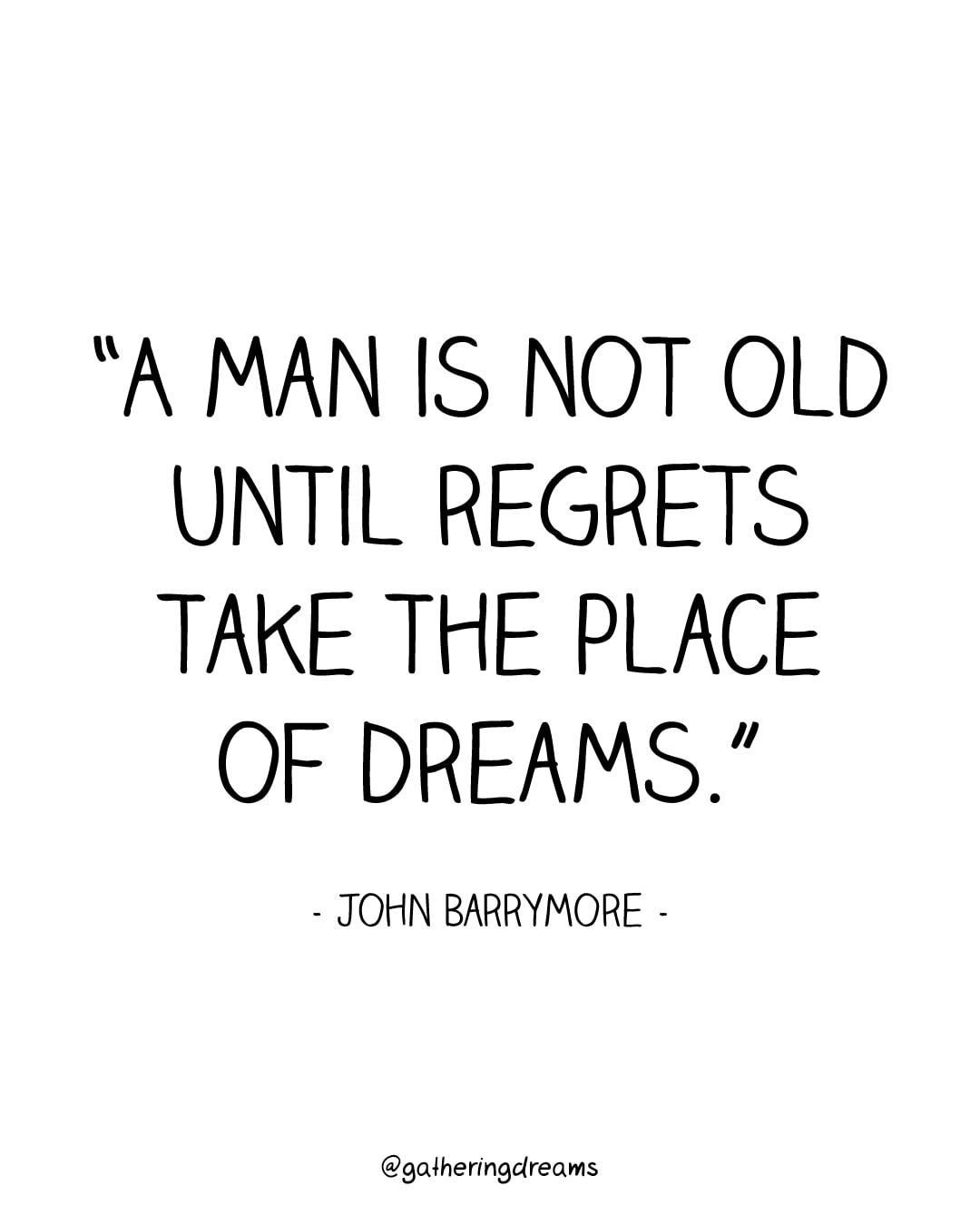 """A man is not old until regrets take the place of dreams."" John Barrymore - The best dream quotes, inspirational quotes and motivational quotes of all times #inspiration #inspirationalquotes #motivationalquotes #dreams"