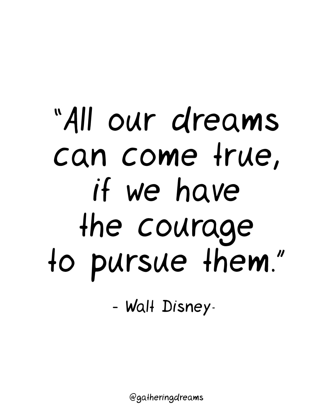 """All our dreams can come true, if we have the courage to pursue them."" Walt Disney - The best dream quotes, inspirational quotes and motivational quotes of all times"