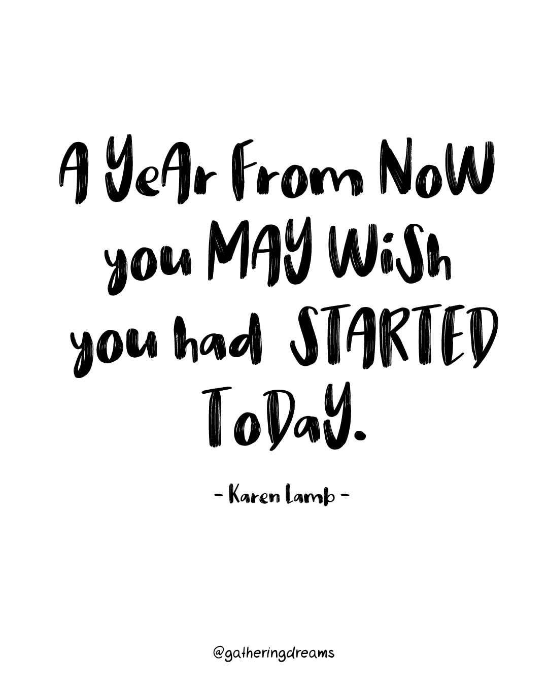 """A year from now you may wish you had started today."" Karen Lamb - The best dream quotes, inspirational quotes and motivational quotes of all times"