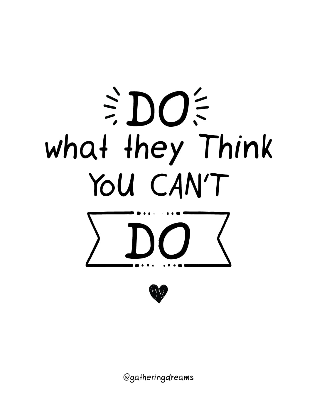 """Do what they think you can't do."" Duke Fergerson - The best dream quotes ever!"